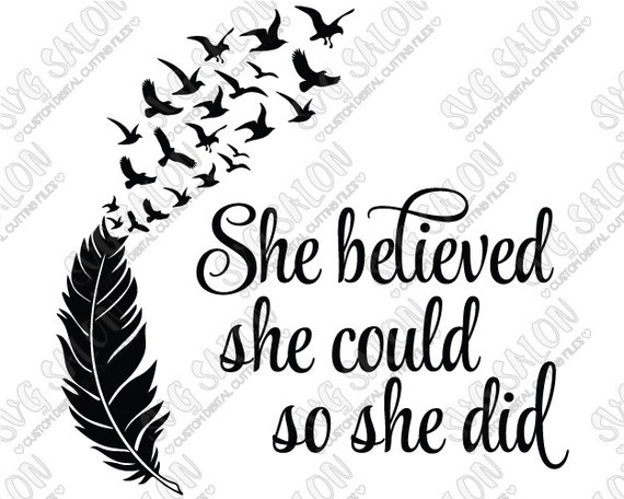 She Believed She Could So She Did Inspirational Woman By