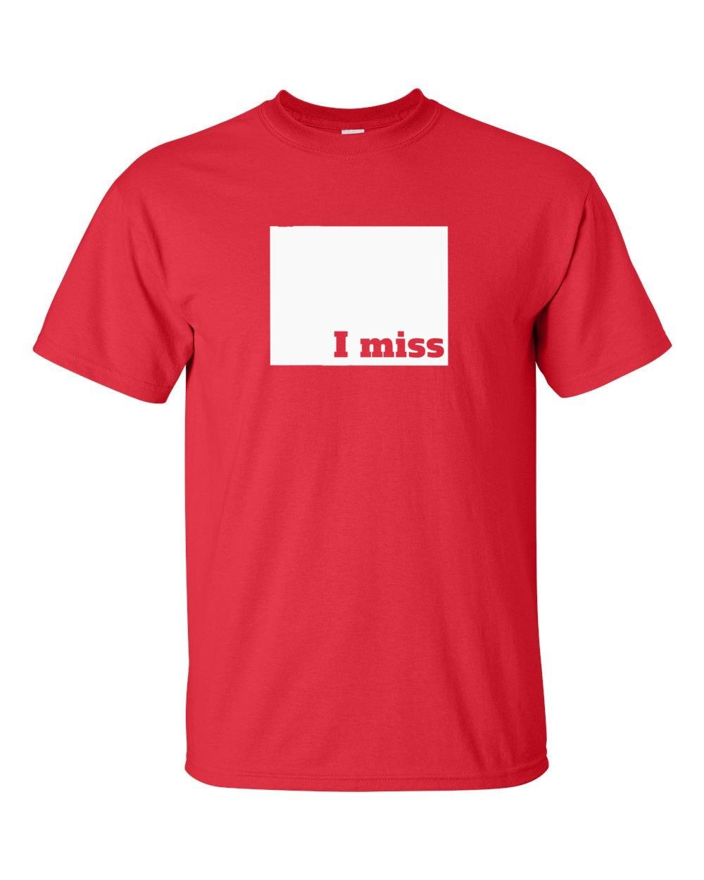 Wyoming T-shirt - I Miss Wyoming - My State Wyoming T-shirt