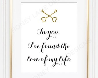 """POSTER PRINT, """"In you, i've found the love of my life"""" Inspirational Print, Quote Print, Quote Poster, Made to Order, a4, a3, a2 - PR19"""
