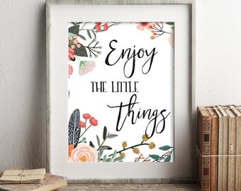 Inspirational Print, Wall Decor, Printable Wall Art, Enjoy The Little Things, Typography Print