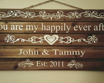 12x27 You are my Happily ever After rustic sign, wedding sign, personalized sign