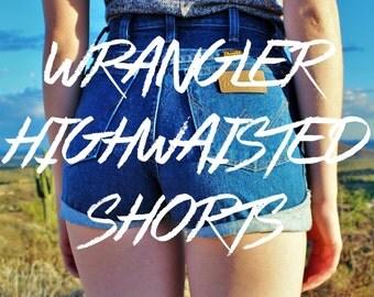 Wrangler High Waisted Shorts Custom
