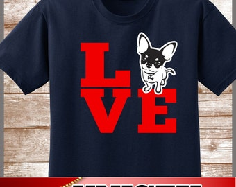 Chihuahua Shirt.  Cute LOVE Chihuahuas Tee.  Excellent Gift for a Chihuahua Mom and all Chihuahua Lovers