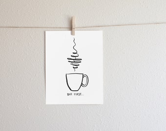 But First Coffee! - Printable Coffee Inspired Art - Instant Download - Wall Art Home Decor Kitchen Decor