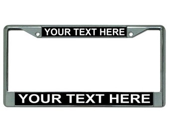 Your Text Here Black Background Chrome License Plate Frame - LPO1880