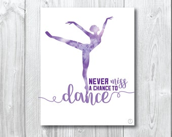 Watercolour Dance Quote, Never miss a chance to dance A5, 20x25cm, A3
