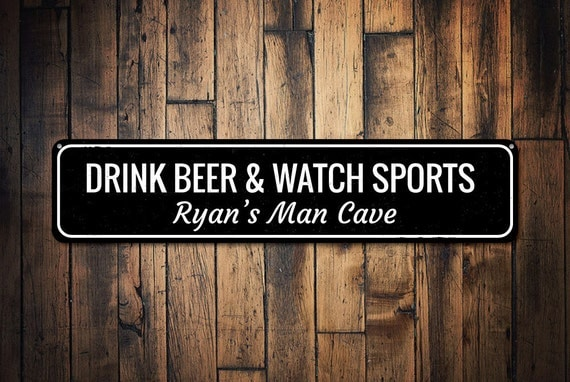 Personalized Sports Man Cave Signs : Drink beer watch sports sign personalized man cave name