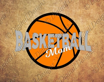 Basketball Mom SVG png, dxf, eps, ai, fcm Cut file for Silhouette and Cricut Basketball Dad Svg Basketball