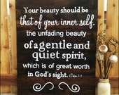 a gentle and quiet spirit, 1 Peter 4:8, wood signs, handpainted signs