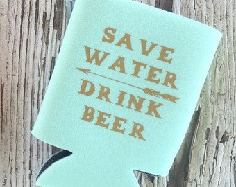 Custom Save Water, Drink Beer Mint Beverage Insulator
