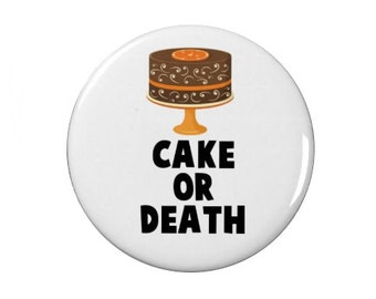 Cake or Death - Eddie Izzard - Badge / Fridge Magnet - Quotes - TV - Comedy - Stand Up