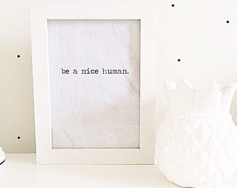 Be a nice human crease effect Print