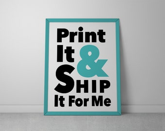 Print & Ship It For Me