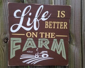 Life is better on the farm/farm sign/ tractor on farm/farm gift/farmhouse decor