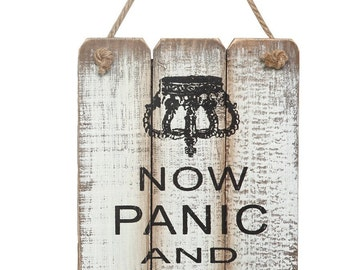 Funny Wall Hanging Decor - Now Panic And Freak Out Sign