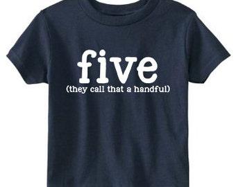 5th Birthday Shirt, Boys Birthday Shirt, Five Birthday Shirt - Five (they call that a handful), Five Shirt, 5th Birthday, Birthday Shirt Boy