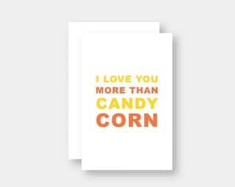 I Love You More Than Candy Corn Halloween Digital Download Card