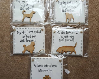 Doggy Humor Funny Plaque My Dog Isn't Spoiled...I'm Well Trained - Dog plaque sign - Poddle, Basset, Husky, Pug, Paw Prints
