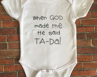 Baby Onesie, When God Made Me Onesie