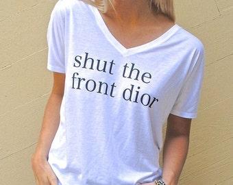 SHUT The Front Dior Ladies V-neck Tee
