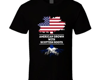 Scotland American Grown With Scottish Roots Scottish T Shirt