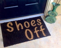 SHOES OFF DOORMAT / just listed /personalized funny welcome door mat / made to order outside mat