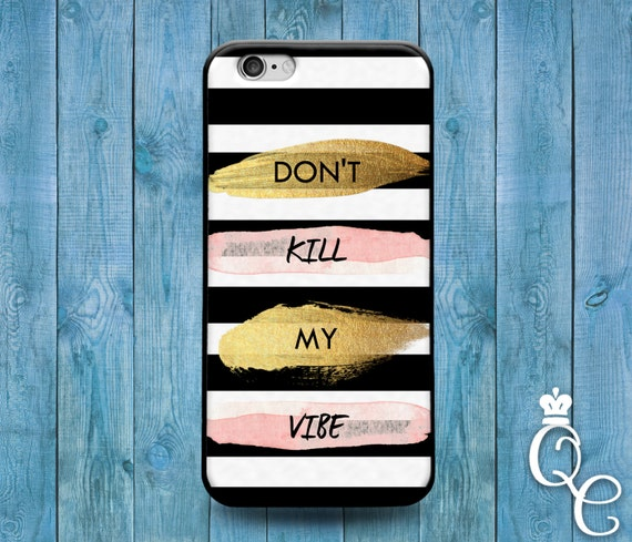 iPhone 4 4s 5 5s 5c SE 6 6s 7 plus iPod Touch 4th 5th 6th Gen Fun Cute Black White Gold Vibe Hip Cool Phone Quote Cover Funny Fun Cool Case