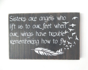 "Sister Sign - Custom Hand Painted 12"" x 7"" Wood Sign w/Feather and Birds. ""Sisters Are Angels Who Lift Us To Our Feet..."".  Gift for Sister"