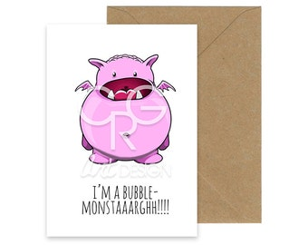 I'm A Bubble-Monstaaarghh - Monster Greeting Card with Envelope