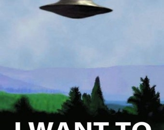 I Want to Believe X-Files Poster iwanttobelieveposter01