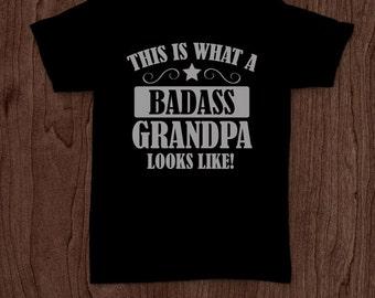 Badass grandpa funny t-shirt tee shirt tshirt Christmas dad father dad family fun father's day humor grandfather grandpa uncle grandad daddy