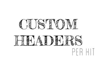 CUSTOM HEADERS | per kit