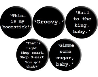 Evil Dead 3: Army of Darkness (1992) handmade quotes badges - set of FIVE