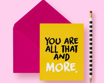 Encouragement Card | I Love You Card | Greeting Card | You are All That & More | Graffiti | Love | A2 Size