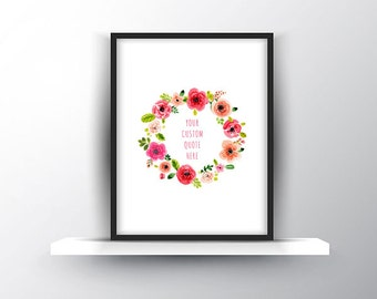 Personalised Floral Wreath Custom Quote Poster/Print/Art with Free UK Shipping. Ideal gift for mum, dad, friends or family