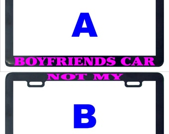 Not my boyfriends car truck assorted license plate frame holder tag