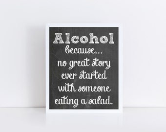Chalkboard Wedding Sign, Alcohol because no great story started with someone eating a salad sign, Wedding Instant Download
