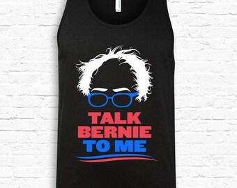 Talk Bernie To Me Funny Bernie Sanders American Apparel Tank Top Feelthebern Bernie For