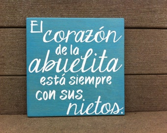 Grandma's Heart is Always with her Grandchildren. El Corazon de la Abuelita (Abuela) esta siempre con sus Nietos - Spanish Sign. Options!