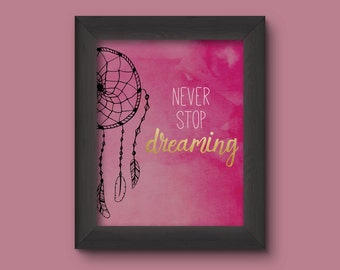 Never Stop Dreaming / inspiration / Instant Download / Print / Home Decor