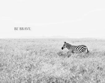 Be Brave. 8x8 Print