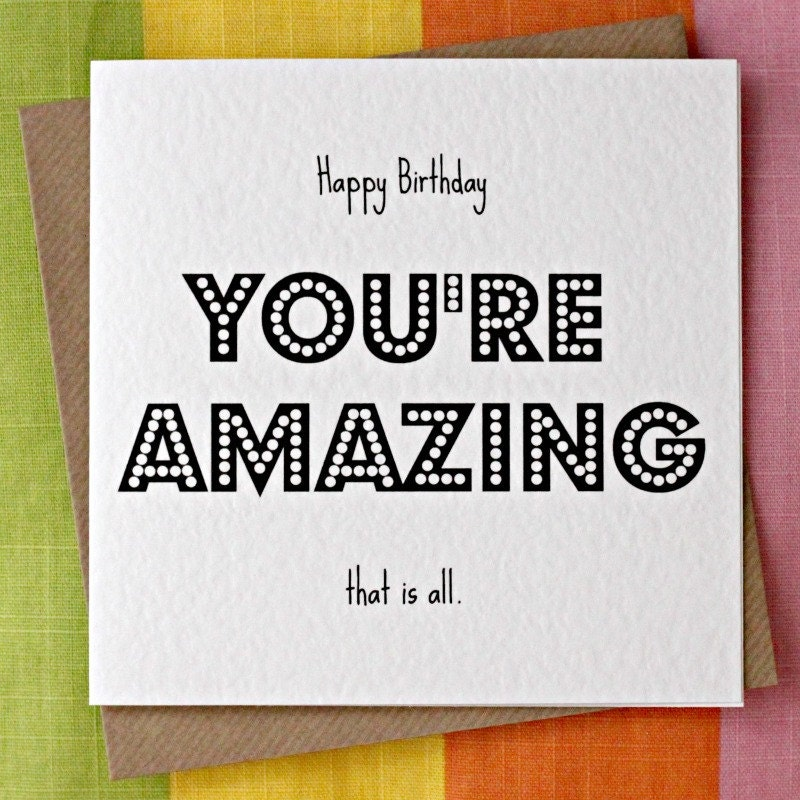 You're Amazing Birthday Card Amazing Person Love