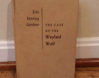 The Case of the Waylaid Wolf by Erle Stanley Gardner 1959 Vintage Hardcover Book