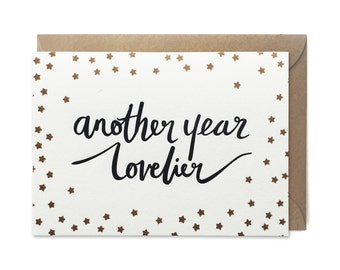 Birthday card, letterpress, handmade - Another year lovelier - FREE UK DELIVERY