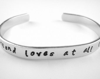 A friend loves at all times Proverbs 17:17 hand stamped aluminum friendship bracelet, inspirational thank you friend gift bible verse cuff