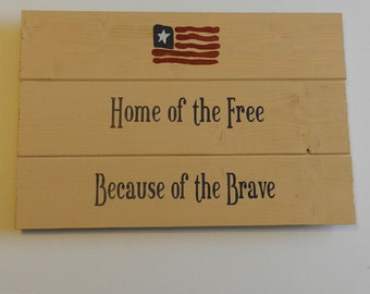 Home of the Free Because of the Brave Wood Sign
