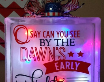 O Say Can You See by the Dawn's Early Light 4th of July Lighted Glass Block, Labor Day Decor, Red, White and Blue Stars & Stripes