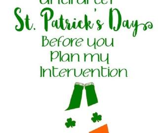St. Patrick's Day SVG File//Funny St. Patrick's Day Saying//Funny SVG File//St. Patrick's Day//Holiday SVG