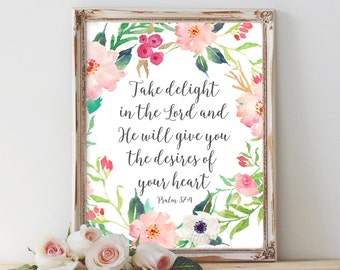Psalm 37:4, bible verse, Take delight in the Lord, scripture, bible verse print, bible verse wall art Christian wall art scripture printable