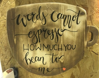 Wooden sign / coffee / words cannot espresso how much you bean to me / wall sign / rustic art